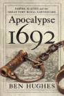 Apocalypse 1692: Empire, Slavery, and the Great Port Royal Earthquake Cover Image