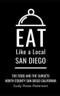 Eat Like a Local- San Diego: The Food and the Sunsets North County San Diego California Cover Image