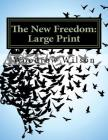 The New Freedom: Large Print Cover Image