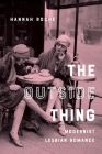 The Outside Thing: Modernist Lesbian Romance (Gender and Culture) Cover Image