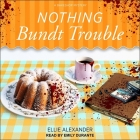 Nothing Bundt Trouble (Bakeshop Mysteries #11) Cover Image