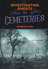 Investigating Ghosts in Cemeteries Cover Image