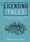 Licensing Tales: Captivating Stories from Industry Legends Cover Image