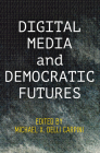 Digital Media and Democratic Futures (Democracy) Cover Image