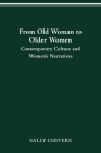 FROM OLD WOMAN TO OLDER WOMEN: CONTEMPORARY CULTURE AND WOMEN'S NARRATIVES Cover Image