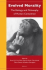 Evolved Morality: The Biology and Philosophy of Human Conscience Cover Image