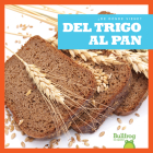 del Trigo Al Pan (from Wheat to Bread) Cover Image