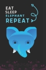 Eat Sleep Elephant Repeat: Best Gift for Elephant Lovers, 6 x 9 in, 110 pages book for Girl, boys, kids, school, students Cover Image