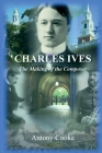 Charles Ives: The Making of the Composer Cover Image