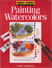 Painting Watercolors (First Steps) Cover Image