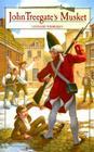 John Treegate's Musket (Living History Library) Cover Image
