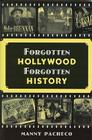 Forgotten Hollywood Forgotten History: Starring the Great Character Actors of Hollywood's Golden Age Cover Image