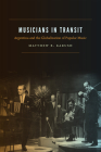 Musicians in Transit: Argentina and the Globalization of Popular Music Cover Image