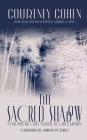 The Sacred Shadow: Enter Into the Daily Mystery of God's Kingdom Cover Image