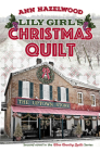 Lily Girl's Christmas Quilt: Wine Country Quilt Series Book 2 of 5 Cover Image
