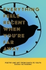 Everything Feels Recent When You're Far Away: Poetry and Art from Santa Fe Youth During the Pandemic Cover Image