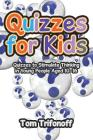Quizzes for Kids: Quizzes to Stimulate Thinking in Young People Aged 10?16 Cover Image