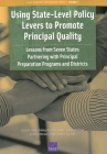 Using State-Level Policy Levers to Promote Principal Quality: Lessons from Seven States Partnering with Principal Preparation Programs and Districts Cover Image