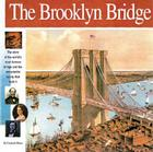 The Brooklyn Bridge: The Story of the World's Most Famous Bridge and the Remarkable Family That Built It (Wonders of the World (Mikaya Paperback)) Cover Image