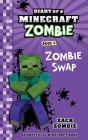 Diary of a Minecraft Zombie Book 4: Zombie Swap Cover Image