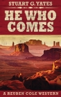 He Who Comes: Large Print Hardcover Edition Cover Image