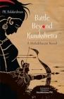 Battle Beyond Kurukshetra: A Mahabharata Novel Cover Image
