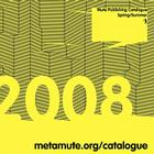 Mute Magazine Catalogue Spring/Summer 2008 Cover Image