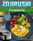 ZOJIRUSHI Rice Cooker Cookbook: Instant-Pot styled recipes for Smart People on a Budget.Instant-Pot styled recipes for Smart People on a Budget. Cover Image