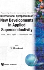 New Developments in Applied Superconductivity - Proceedings of the International Symposium (Progress in High Temperature Superconductivity #15) Cover Image