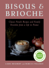 Bisous and Brioche: Classic French Recipes and Family Favorites from a Life in France Cover Image