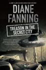 Treason in the Secret City: A World War Two Mystery Set in Tennessee (Libby Clark Mystery #2) Cover Image
