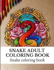 Snake Adult Coloring Book: Snakes Reptiles Decorative Paterns, Drawings, Stress Relief Coloring Book For Adults, 8,5x11, (Volume 1) Cover Image