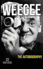 Weegee: The Autobiography Cover Image