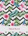 Medical Records: Pink Floral Design, Daily Medicine Record Tracker 120 Pages Large Print 8.5