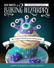 Geek Sweets: An Adventurer's Guide to the World of Baking Wizardry Cover Image