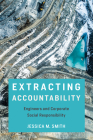 Extracting Accountability: Engineers and Corporate Social Responsibility (Engineering Studies) Cover Image