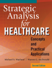Strategic Analysis for Healthcare Concepts and Practical Applications, Second Edition Cover Image