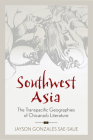 Southwest Asia: The Transpacific Geographies of Chicana/o Literature (Latinidad: Transnational Cultures in the United States) Cover Image