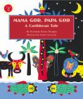 Mama God, Papa God: A Caribbean Tale Cover Image