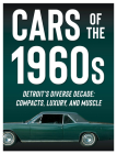 Cars of the 1960s: Detroit's Diverse Decade: Compacts, Luxury, and Muscle Cover Image
