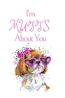 I'm MUTTS About You: White Cover with a Cute Dog with Pink Glasses & Ribbon, Watercolor Hearts & a Funny Dog Pun Saying, Valentine's Day Bi Cover Image