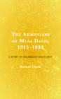 The Armenians of Musa Dagh, 1915-1939: A Story of Insurgency and Flight Cover Image
