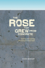 The Rose That Grew from Concrete: Teaching and Learning with Disenfranchised Youth Cover Image