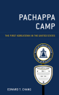 Pachappa Camp: The First Koreatown in the United States (Korean Communities Across the World) Cover Image