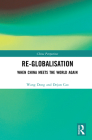 Re-globalisation: When China Meets the World Again (China Perspectives) Cover Image