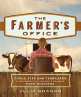 The Farmer's Office: Tools, Tips and Templates to Successfully Manage a Growing Farm Business Cover Image