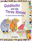 Goldilocks and the Three Rhinos: A South African Retelling Cover Image