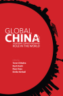 Global China: Assessing China's Growing Role in the World Cover Image