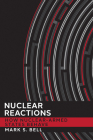 Nuclear Reactions (Cornell Studies in Security Affairs) Cover Image