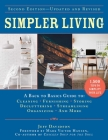 Simpler Living, Second Edition—Revised and Updated: A Back to Basics Guide to Cleaning, Furnishing, Storing, Decluttering, Streamlining, Organizing, and More (Back to Basics Guides) Cover Image